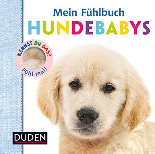 Kennst du das? Mein Fühlbuch Hundebabys: ab 12 Monaten (DUDEN Pappbilderbücher Kennst Du das?)