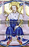 Edward the Confessor: The Man and the Legend