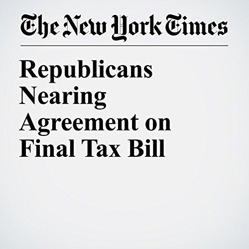 Republicans Nearing Agreement on Final Tax Bill copertina