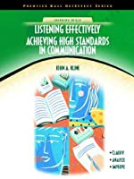 Listening Effectively: Achieving High Standards in Communication (NetEffect Series)