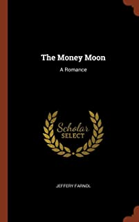The Money Moon: A Romance