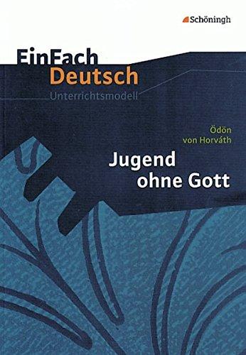EinFach Deutsch Unterrichtsmodelle: Ödön von Horváth: Jugend ohne Gott: Gymnasiale Oberstufe