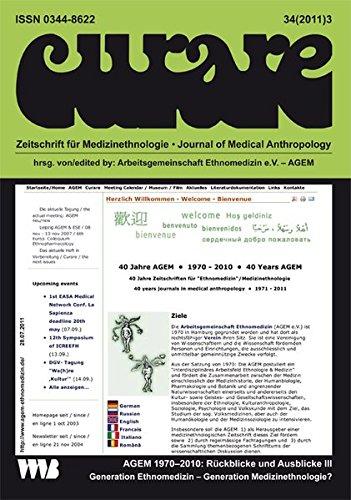Curare. Zeitschrift für Medizinethnologie / Journal of Medical Anthropology / Generation Ethnomedizin - Generation Medizinethnologie?: AGEM 1970-2010: Rückblicke und Ausblicke III