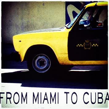 From Miami to Cuba