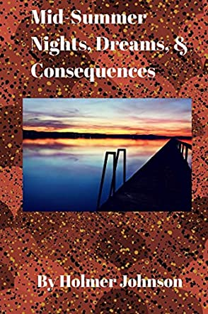 Mid-Summer Nights, Dreams, and Consequences