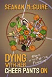 Dying With Her Cheer Pants On: Stories of the Fighting Pumpkins