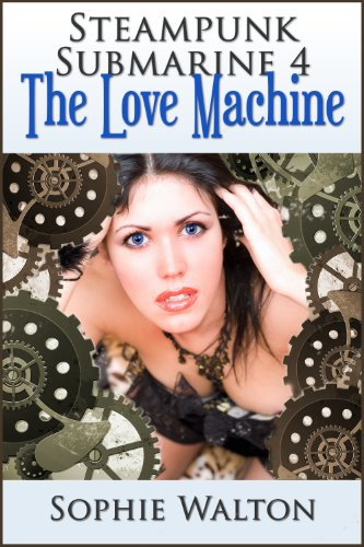 Steampunk Submarine 4 The Love Machine (rubber fetish, breath control) (English Edition)