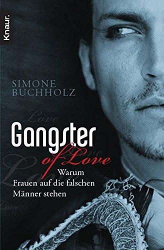 Gangster of Love: Warum Frauen auf die falschen Männer stehen