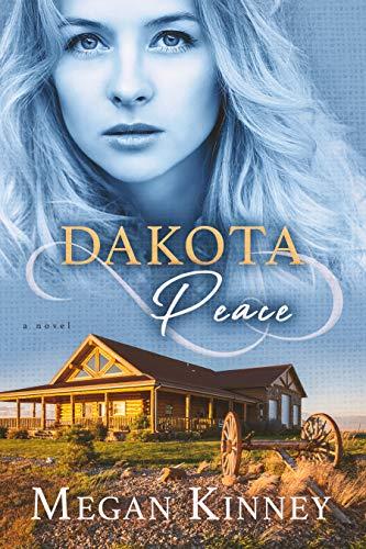 Dakota Peace by [Megan Kinney]