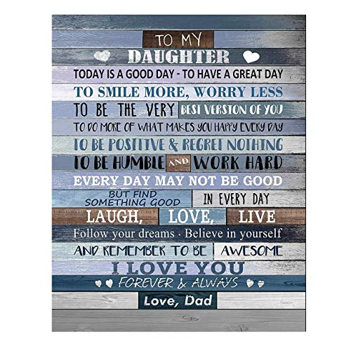 'To My Daughter-I Love You-From Dad' Inspirational Quotes Art Print-11 x 14' Modern Typographic Wall Decor-Ready to Frame. Inspiring Keepsake Gift for All Daughters on All Occasions! Printed on Paper.