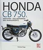 Honda CB 750: Nanahan - Das Motorrad des Jahrhunderts