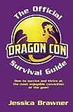 The Official Dragon Con Survival Guide