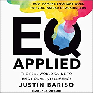 EQ Applied     The Real-World Guide to Emotional Intelligence              By:                                                                                                                                 Justin Bariso                               Narrated by:                                                                                                                                 BJ Harrison                      Length: 5 hrs     Not rated yet     Overall 0.0