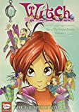 W.I.T.C.H. Part 1, Vol. 1: The Twelve Portals (W.I.T.C.H.: The Graphic Novel)