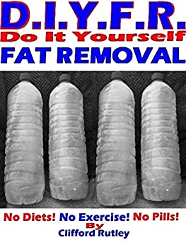 D.I.Y.F.R   Do It Yourself Fat Removal.