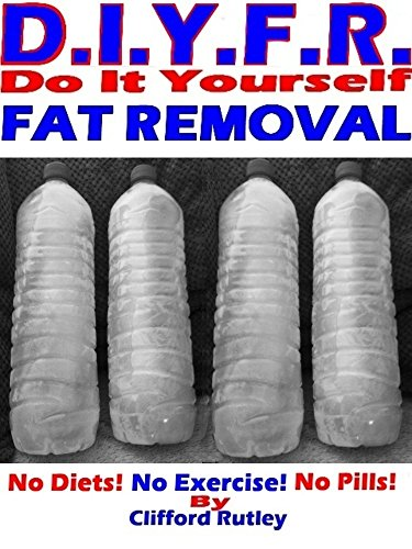 D.I.Y.F.R : Do It Yourself Fat Removal.