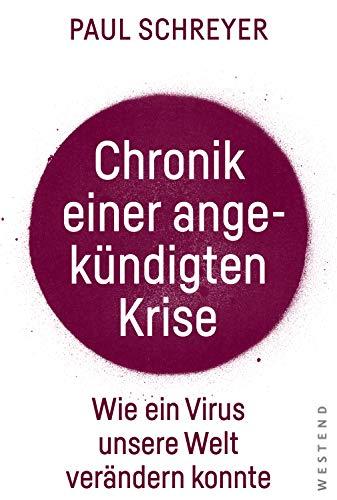 Chronik einer angekündigten Krise: Wie ein Virus die Welt verändern