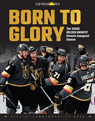 Born to Glory: The Vegas Golden Knights' Historic Inaugural Season (English Edition)