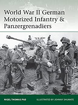 World War II German Motorized Infantry & Panzergrenadiers (Elite Book 218) by [Nigel Thomas, Johnny Shumate]