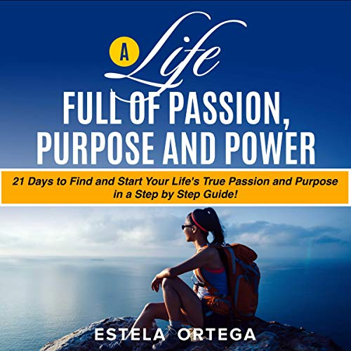 A Life Full of Passion, Purpose and Power  By  cover art