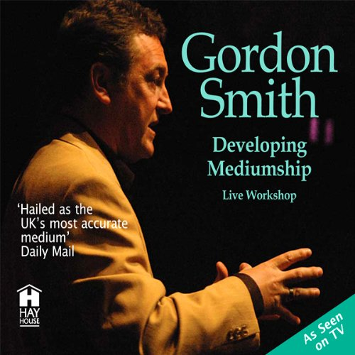 Developing Mediumship with Gordon Smith audiobook cover art