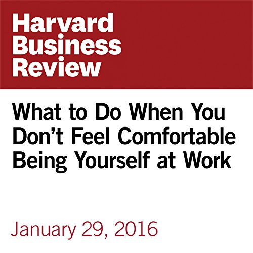 What to Do When You Don't Feel Comfortable Being Yourself at Work audiobook cover art