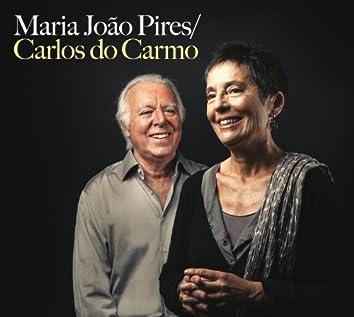 Maria João Pires / Carlos Do Carmo