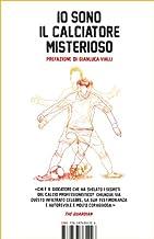 Io sono il calciatore misterioso (I Libri di Isbn/Guidemoizzi) (Italian Edition)