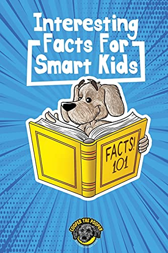 Interesting Facts for Smart Kids: 1,000+ Fun Facts for Curious Kids and...