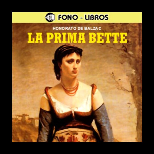 La Prima Bette [Cousin Bette] audiobook cover art
