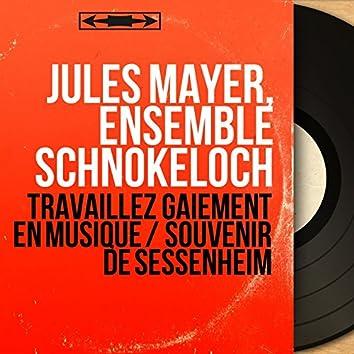 Travaillez gaiement en musique / Souvenir de Sessenheim (Mono Version)