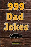999 Dad Jokes: The Ultimate Gift for Men. Funny, Clean, and Corny. The...