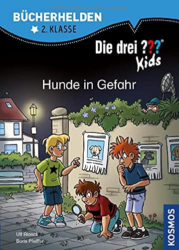 Die drei ??? Kids, Bücherhelden 2. Klasse, Hunde in Gefahr: Erstleser Kinder ab 7 Jahre