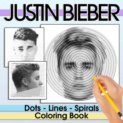 Justin Bieber Dots Lines Spirals Coloring Book: Great Gift To Relax And Relieve Stress For Justin Biebers Fan
