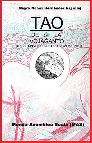 Tao de la vojaĝantoj: Dek ses ĉinaj legendoj kaj infanrakontoj (201) (Mas-Libro) (Esperanto Edition) (Paperback)