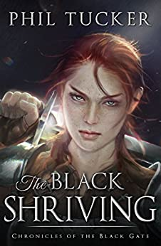 The Black Shriving (Chronicles of the Black Gate Book 2) by [Phil Tucker]