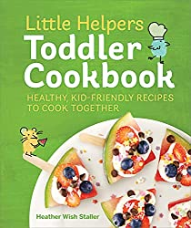 top 10 toddler recipe books Little Helper Cookbook for Toddlers: Healthy and Child Friendly Recipes for Cooking Together