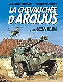 La Chevauchée d'Arquus (1941- 2020) De l'atome à Scorpion