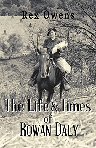 The Life and Times of Rowan Daly by [Rex  Owens]