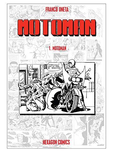MOTOMAN Vol. 1: Motoman (French Edition)