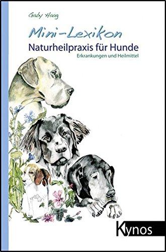Haag, Gaby<br />Mini-Lexikon Naturheilpraxis für Hunde: Erkrankungen und Heilmittel - jetzt bei Amazon bestellen