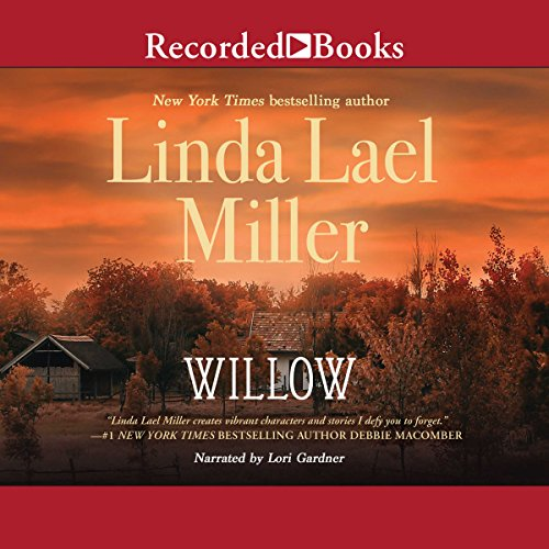 Willow                   By:                                                                                                                                 Linda Lael Miller                               Narrated by:                                                                                                                                 Lori Gardner                      Length: 8 hrs and 41 mins     17 ratings     Overall 4.6