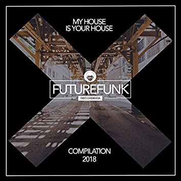 My House Is Your House '18