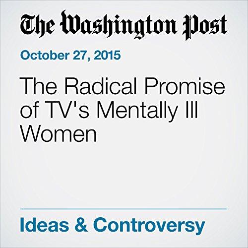 The Radical Promise of TV's Mentally Ill Women audiobook cover art