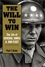 The Will to Win: The Life of General James A. Van Fleet