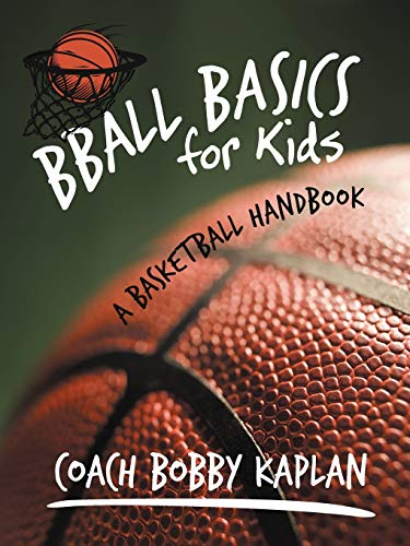 Bball Basics for Kids: A Basketball Handbook