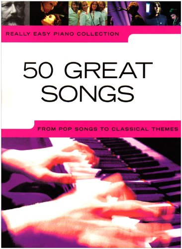 Really Easy Piano Collection: 50 Great Songs: Noten, Sammelband für Klavier