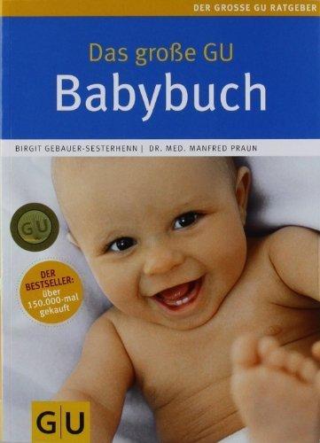 Das große GU Babybuch (GU Gr. Ratgeber Partnerschaft & Familie) von Gebauer-Sesterhenn. Birgit (2010) Taschenbuch