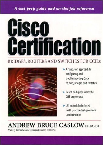 Cisco Certification: Bridges, Routers, and Switches for Ccies (Cisco Technology Series)
