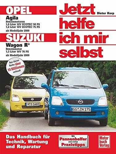 Opel Agila / Suzuki Sport Wagon R+ ab Modelljahr 2000. Jetzt helfe ich mir selbst